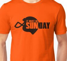 It must be sunday Unisex T-Shirt