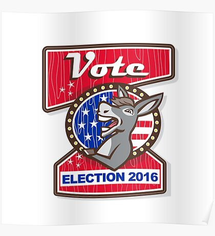 Vote Election 2016 Democrat Donkey Mascot Cartoon Poster