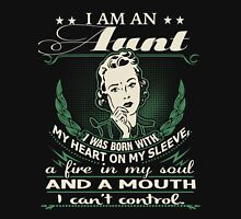 I am an Aunt - I was born with My Heart On My Sleeve - A Fire In my Soul and a Mouth I can not Control Womens Fitted T-Shirt