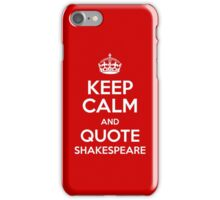 Keep Calm & Quote Shakespeare iPhone Case/Skin