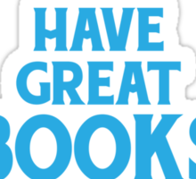 I Have Great Books! Sticker