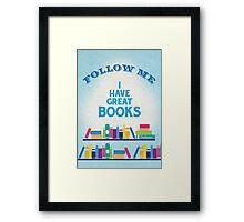 I Have Great Books! Framed Print
