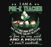 I am a Pre-K Teacher - I was born with My Heart On My Sleeve - A Fire In my Soul and a Mouth I can not Control Womens Fitted T-Shirt