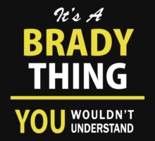 It's A BRADY thing, you wouldn't understand !! by satro