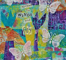 Spread Your Wings and Fly Inspirational Mixed Media by art-by-micki