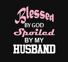 Blessed By God Spoiled By My Husband  Unisex T-Shirt