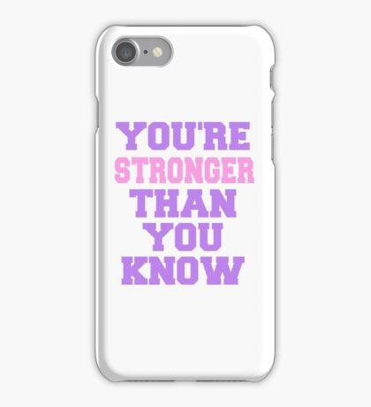 You're stronger than yo uknow iPhone Case/Skin