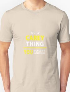It's A CAREY thing, you wouldn't understand !! T-Shirt