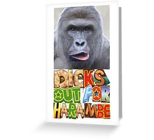 dicks out for harambe Greeting Card