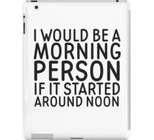 Morning Person Funny Quote Humor Cool iPad Case/Skin