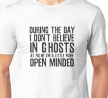 Ghosts Funny Supernatural Cool Quote Humor Unisex T-Shirt