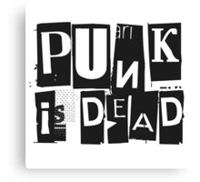 Punk Is Dead Funny Quote Sarcastic Ironic Cool Music Canvas Print