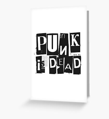 Punk Is Dead Funny Quote Sarcastic Ironic Cool Music Greeting Card
