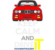 Keep Calm and Drive IT - cod. M3E30 Photographic Print