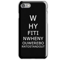 Why fit in when you were born to stand out. iPhone Case/Skin