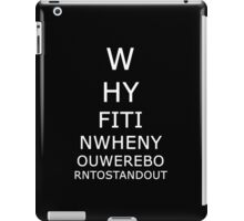 Why fit in when you were born to stand out. iPad Case/Skin