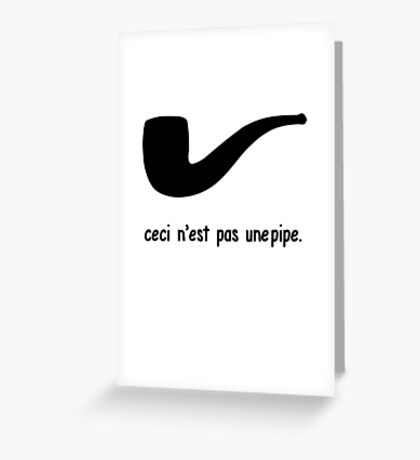 Ceci n'est pas une pipe  Greeting Card