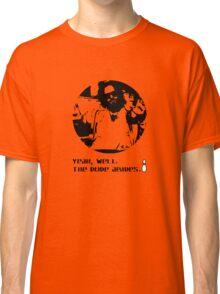 The Dude Abides. Classic T-Shirt