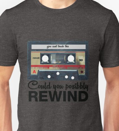 COULD YOU POSSIBLY REWIND OLD SCHOOL Unisex T-Shirt