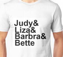 Judy Garland, Liza Minnelli, Barbra Streisand, Bette Midler Unisex T-Shirt