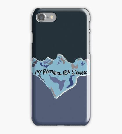 I'd Rather Be Skiing - Blue iPhone Case/Skin