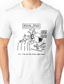 Wedding dress maker is on the train right now Unisex T-Shirt