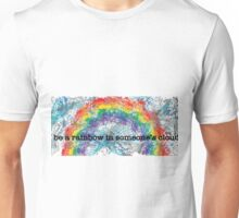 Be a Rainbow Unisex T-Shirt