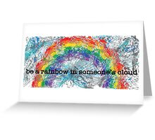 Be a Rainbow Greeting Card
