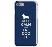 Keep Calm and Fat Dog It iPhone Case/Skin