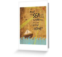 The Sea will Come to Kiss Me Greeting Card