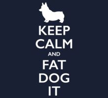 Keep Calm and Fat Dog It Kids Clothes