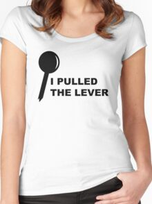 I PULLED THE LEVER Women's Fitted Scoop T-Shirt