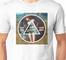 You can still change your mind Unisex T-Shirt