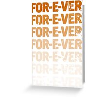 INFINITELY FOR-E-VER  Greeting Card