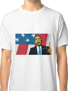 Obama the savior of USA Classic T-Shirt