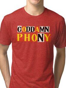 Goddamn Phony Tri-blend T-Shirt
