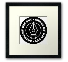 Arting My Way Out Framed Print