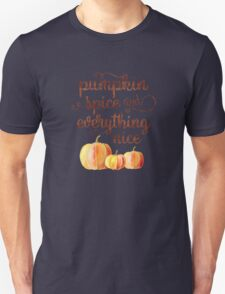Pumpkin Spice and Everything Nice Fall Quote Unisex T-Shirt