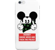 disobey smoke weed and fuck the police iPhone Case/Skin