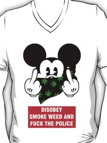 disobey smoke weed and fuck the police T-Shirt