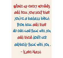 Kate Nashe's advice to college kids [and to people who have finished college or haven't been yet] Photographic Print