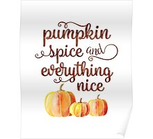 Pumpkin Spice and Everything Nice Fall Quote Poster