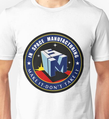 "The NASA ""In Space Manufacturing"" Logo Unisex T-Shirt"