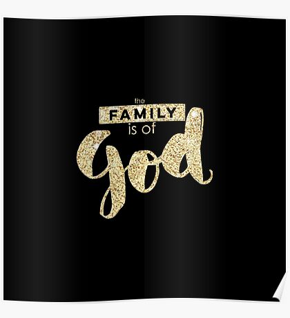 """The family is of God"",typography,text,glitter,glam,gold,on black background Poster"