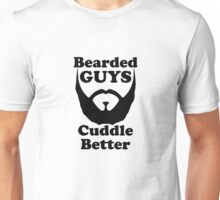Bearded Guys Cuddle Better Unisex T-Shirt