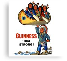GUINNESS HIM STRONG Canvas Print