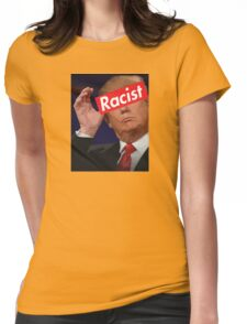 donald trump racist Womens Fitted T-Shirt