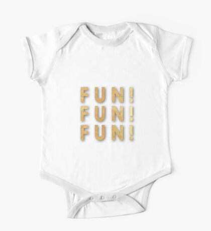 """""""FUN FUN FUN !""""gold,typography,cool text,upbeat,happy, One Piece - Short Sleeve"""
