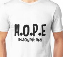 Hold On, Pain Ends Tumblr Unisex T-Shirt
