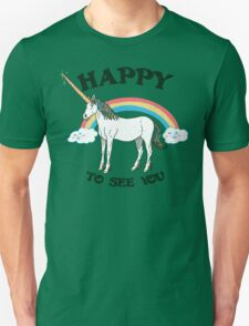 Happy To See You Unisex T-Shirt